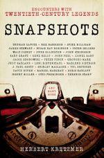 Snapshots : Encounters with Twentiety-Century Legends - Herbert Kretzmer