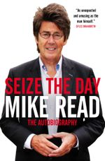 Seize the Day - Mike Read
