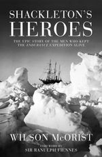 Shackleton's Heroes - Wilson McOrist