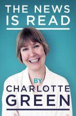 The News Is Read - Charlotte Green