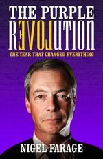 The Purple Revolution : The Year That Changed Everything - Nigel Farage