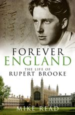 Forever England : The Life of Rupert Brooke - Robin Renwick