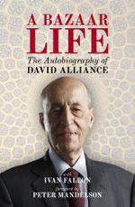 A Bazaar Life : The Autobiography of David Alliance - David Alliance