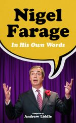 Nigel Farage in His Own Words - Andrew Liddle