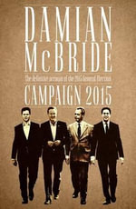 Campaign 2015 : The Definitive Account of the 2015 General Election - Damian McBride