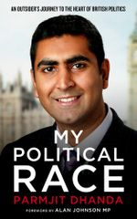 My Political Race : An Outsider's Journey to the Heart of British Politics - Parmjit Dhanda
