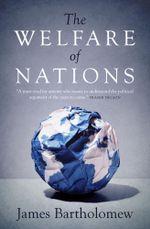 The Welfare of Nations - James Bartholomew