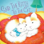Said the Kitty to the Cat - Vincent Spada