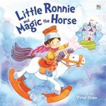 Little Ronnie and Magic the Horse - Peter Shaw