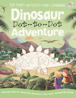 Dot to Dot Dinosaur Adventure : Join the dots to reveal the dinosaurs that once roamed the Earth