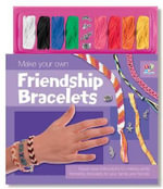 Make Your Own Friendship Bracelets - Top That Publishing