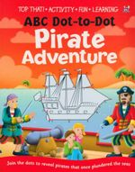 Pirate Adventure : ABC Dot to Dot - Top That