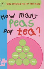 How Many Peas For Tea? : Puzzle Patch - Silly Counting Fun For little Ones