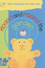 Round & Round The Garden : Puzzle Patch - Silly Tracing For Little Ones