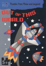 Out Of This World  : Puzzles from Pluto and beyond!