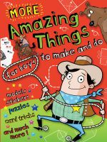 More Amazing Things for Boys to Make and Do : Cowboy