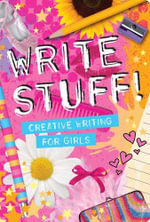 Write Stuff : Creative Writing for Girls - Holly Brook-Piper