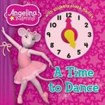 Angelina Ballerina A Time to Dance - Autumn Publishing