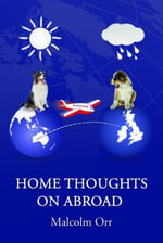 Home Thoughts on Abroad - Malcolm Orr