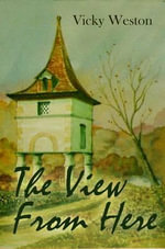 The View from Here - Vicky Weston