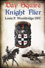 Day Squire - Knight Flier - Louis P. Wooldridge