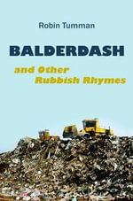 Balderdash and Other Rubbish Rhymes - Robin Tumman