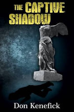 The Captive Shadow - Don Kenefick