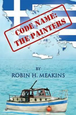 Code Name : The Printers - Robin H. Meakins