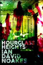 Hourglass Heights - Ian David Noakes