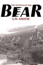 The Baiting of the Bear - A. W. Smith