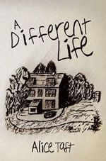 A Different Life - Alice Taft
