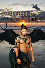 The Golden Boy in Atlantis - John Ross