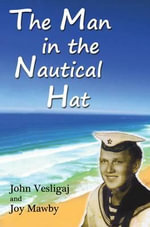 The Man in the Nautical Hat - John Vesligaj