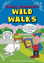 Rocky Rambler's Wild Walks : The first Lake District walking guide to put the children in charge. - Iain Peters