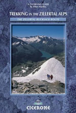 Trekking in the Zillertal Alps : The Zillertal Rucksack Route - Allan Hartley