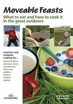Moveable Feasts : What to eat and how to cook it in the great outdoors - Roy Halpin