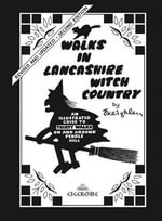 Walks in Lancashire Witch Country : An illustrated guide to 30 short circular walks on and around Pendle Hill - Jack Keighley