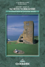 Historic Walks in North Yorkshire : A collection of 20 scenic walks - Jim Rubery