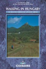 Walking in Hungary : 32 routes through upland areas - Tom Chrystal