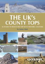 The UK's County Tops : Reaching the top of 91 historic counties - Jonny Muir