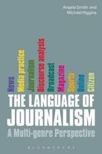 The Language of Journalism : A Multi-genre Perspective - Michael Higgins