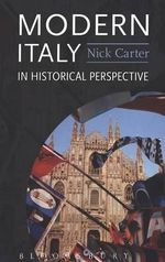 Modern Italy in Historical Perspective - Nick Carter