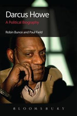Darcus Howe : A Political Biography - Robin Bunce