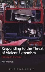 Responding to the Threat of Violent Extremism : Failing to Prevent - Paul Thomas