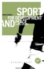 Sport for Development and Peace : A Critical Sociology - Simon Darnell