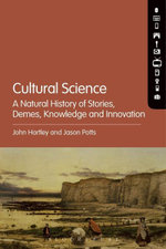 Cultural Science : A Natural History of Stories, Demes, Knowledge and Innovation - John Hartley
