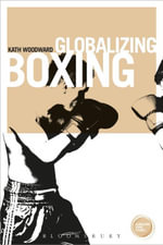 Globalizing Boxing - Kath Woodward