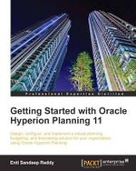 Getting Started with Oracle Hyperion Planning 11 - Enti Sandeep Reddy