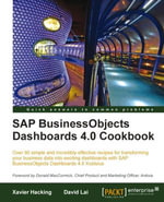 SAP BusinessObjects Dashboards 4.0 Cookbook - Lai David