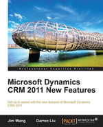 Microsoft Dynamics CRM 2011 New Features : The real-world tutorial - Jian Wang